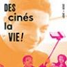 Retour sur...#70 | Projection Des Cinés, la Vie !